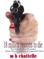18 Million Reasons to Die- Book Cover - www.mbchattelle.uk